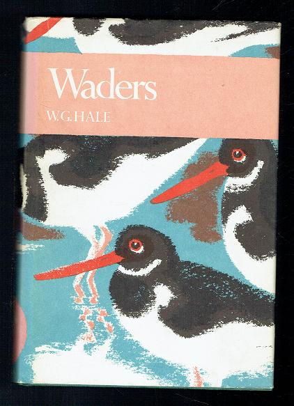 Hale, W.G.; Waders (New Naturalist). Collins 1981 Good